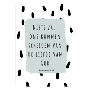 christelijk kaart christelijke kaarten zwart wit bemoediging sturen niets zal ons kunnen scheiden van de liefde van God webshop webwinkel nederland